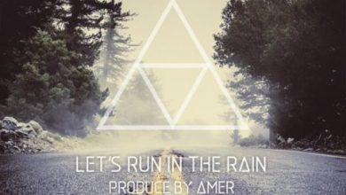 دانلود ریمیکس Amer Lets Run In The Rain